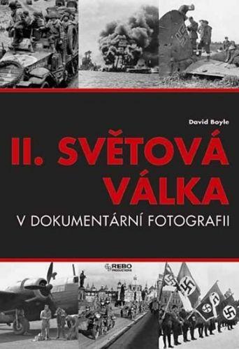 David Boyle: II.světová válka v dokumetární fotografii - 6 vydání cena od 250 Kč