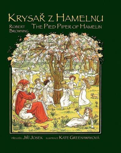 Robert Browning, Kate Greenawayová: Krysař z Hamelnu / The Pied Piper of Hamelin cena od 141 Kč