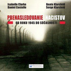 Isabelle Clarke, Daniel Costelle: Prenasledovanie nacistov od roku 19454 do súčastnosti cena od 325 Kč