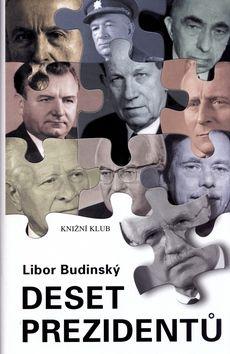 Libor Budinský Deset prezidentů cena od 85 Kč