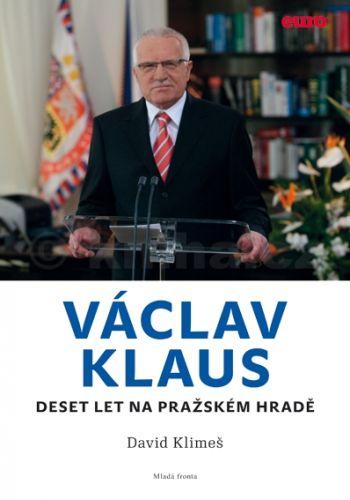 David Klimeš: Václav Klaus - Deset let na Pražském hradě cena od 199 Kč