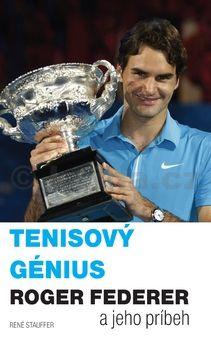 René Stauffer: Tenisový génius Roger Federer cena od 342 Kč