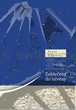 Pavel Elgyütt: Zoblečený do ozveny cena od 125 Kč