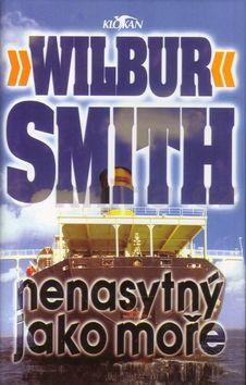 Wilbur Smith Nenasytný jako moře cena od 213 Kč