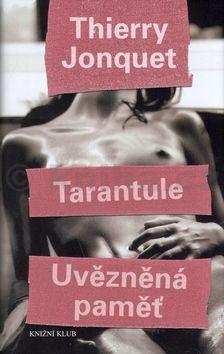 Jonquet Thierry Tarantule Uvězněná paměť cena od 0 Kč