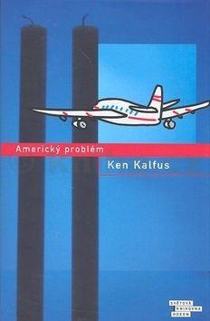 Ken Kalfus Americký problém cena od 236 Kč