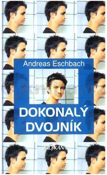 Andreas Eschbach Dokonalý dvojník cena od 0 Kč