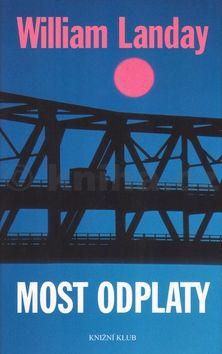 William Landay Most odplaty cena od 196 Kč