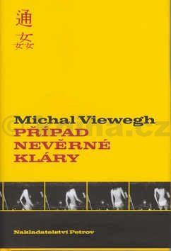 Michal Viewegh Případ nevěrné Kláry cena od 223 Kč