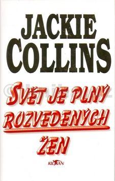 Jackie Collins Svět je plný rozvedených žen cena od 154 Kč