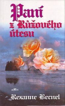 Rexanne Becnel Paní z Růžového útesu cena od 0 Kč