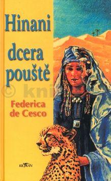 Federica de Cesco Hinani dcera pouště cena od 101 Kč