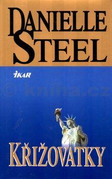 Danielle Steelová Neodolatelné síly cena od 145 Kč