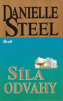 Danielle Steelová Síla odvahy cena od 145 Kč