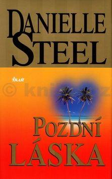 Danielle Steelová Pozdní láska cena od 145 Kč