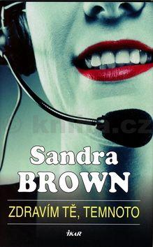 Sandra Brownová Zdravím tě, temnoto cena od 100 Kč
