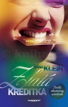 Ivana Klein: Zlatá kreditka cena od 192 Kč