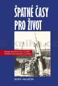 Boris Valníček Špatné časy pro život cena od 205 Kč