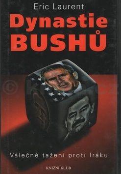 Eric Laurent Dynastie Bushů cena od 171 Kč