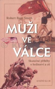 Robert Baar Smith Muži ve válce cena od 171 Kč