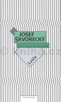 Josef Škvorecký: Lvíče (spisy - svazek 5) (E-KNIHA) cena od 0 Kč