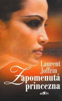 Laurent Joffrin Zapomenutá princezna cena od 171 Kč
