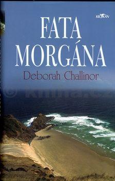 Deborah Challinor Fata morgána cena od 199 Kč
