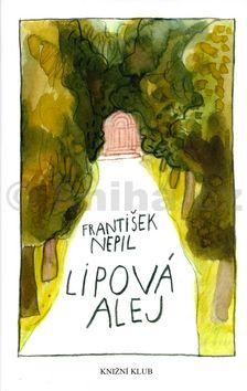 František Nepil Lipová alej cena od 154 Kč