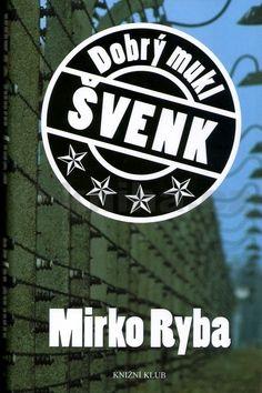 Mirko Ryba Dobrý Mukl Švenk cena od 99 Kč