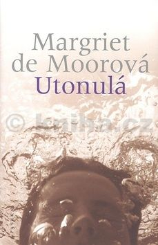 Margriet de Moor: Utonulá cena od 0 Kč
