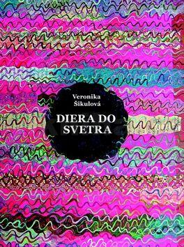Veronika Šikulová: Diera do svetra cena od 300 Kč