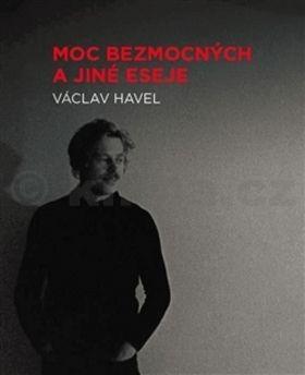 Václav Havel: Moc bezmocných a jiné eseje cena od 358 Kč