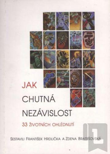 František Hrdlička, Zdena Bratršovská: Jak chutná nezávislost cena od 100 Kč