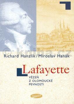 Richard Hanzlík, Miroslav Hanák: Lafayette vězeň z Olomoucké pevnosti cena od 116 Kč