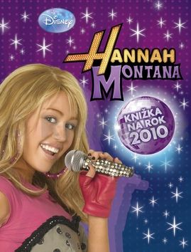 Walt Disney: Hannah Montana Knižka na rok 2010 cena od 227 Kč