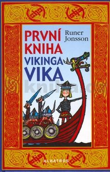 Runer Jonsson: První kniha vikinga Vika cena od 0 Kč