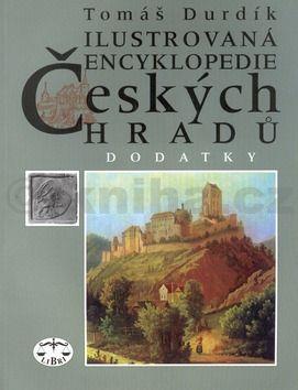 Tomáš Durdík: Ilustrovaná encyklopedie českých hradů - Dodatky 1 (E-KNIHA) cena od 0 Kč