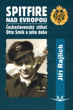 PhDr. Jiří Rajlich: Spitfire nad Evropou cena od 242 Kč