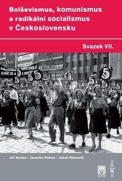 Bolševismus, komunismus a radikální socialismus v Československu VII. cena od 241 Kč