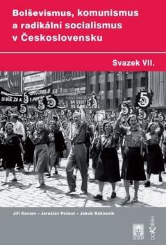 Jiří Kocian, Jaroslav Pažout, Jakub Rákosník: Bolševismus, komunismus a radikální socialismus v Československu VII. cena od 242 Kč