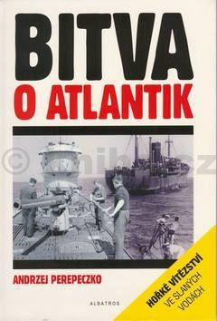 Andrzej Perepeczko Bitva o Atlantik cena od 154 Kč