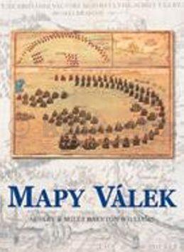 Miles Baynton-Williams: Mapy válek cena od 1487 Kč