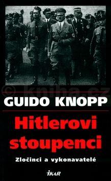 Guido Knopp Hitlerovi stoupenci cena od 125 Kč
