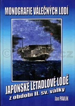 Jan Pavlík Japonské letadlové lodě z ob.. cena od 195 Kč