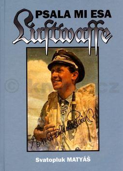 Svatopluk Matyáš Psala mi esa Luftwaffe cena od 140 Kč