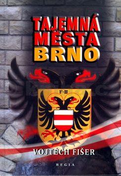 Vojtěch Fišer Tajemná města Brno cena od 190 Kč
