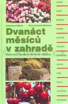 Johannes H÷hne Dvanáct měsíců v zahradě cena od 283 Kč