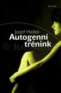 Jozef Hašto: Autogenní trénink (E-KNIHA) cena od 26 Kč