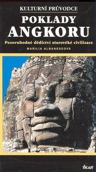 Marilia Albanese: Poklady Angkoru - Pozoruhodné dědictví starověké civilizace cena od 635 Kč