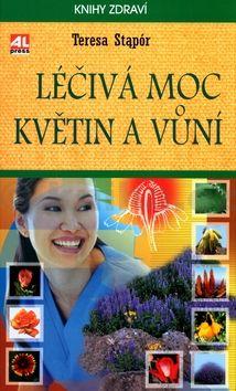 Teresa Stapór Léčivá moc květin a vůní cena od 119 Kč